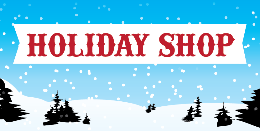 Holiday Shop - Dec. 10, 11 & 12