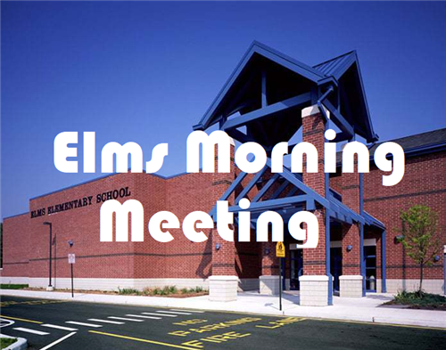 Elms Morning Meeting