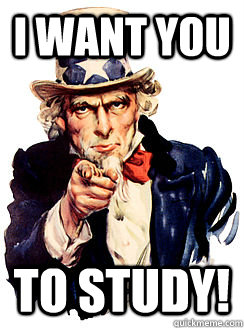 Uncle Sam Wants You To Study
